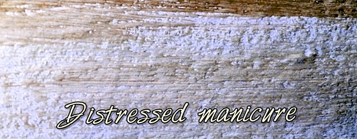 Distressed manicure – MMS